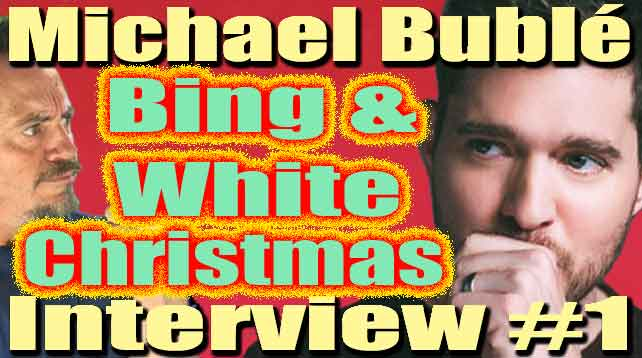 Michael Buble White Christmas.Exclusive Interview 1 Michael Buble Talks About His